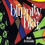 Matt Criscuolo Blippity Blat Mainstream Jazz