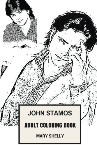 John Stamos Adult Coloring Book: Full House Star and Hot Model, Sexy Musician and Producer Inspired Adult Coloring Book (John Stamos Books)