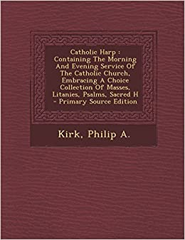 Catholic Harp: Containing The Morning And Evening Service Of The