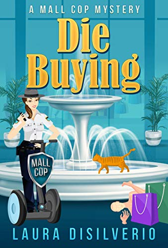 Die Buying (Mall Cop Mysteries Book 1) by [DiSilverio, Laura]