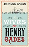Front cover for the book The Wives of Henry Oades by Johanna Moran