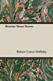 Broome Street Straws, Robert Cortes Holliday, 1406779105
