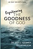 Experiencing The Goodness of God: 40 Day Devotional