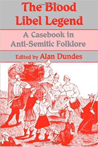Download The Blood Libel Legend: A Casebook in Anti-Semitic Folklore PDF, azw (Kindle)