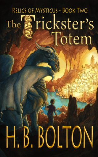 Book: The Trickster's Totem (Relics of Mysticus) by H. B. Bolton