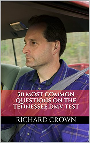 Pass Your Tennessee DMV Test Guaranteed! 50 Real Test Questions! Tennessee DMV Practice Test Questions
