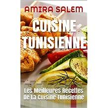 CUISINE TUNISIENNE: Les Meilleures Recettes De La Cuisine Tunisienne (French Edition)