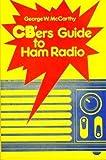 CBers' Guide to Ham Radio, George W. McCarthy, 0442252285