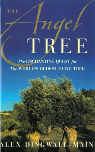 The Angel Tree: The Enchanting Quest for the World's Oldest Olive Tree (Olive Pots)