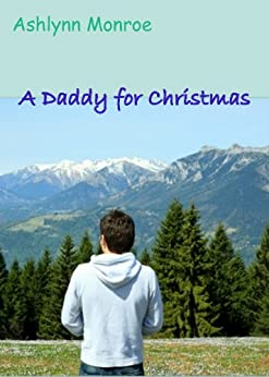 A Daddy for Christmas by [Monroe, Ashlynn]
