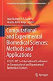 Computational and Experimental Biomedical Sciences: Methods and Applications : ICCEBS 2013 -- International Conference on Computational and Experimental Biomedical Sciences, Tavares, João M. and Natal Jorge, Renato, 3319157981