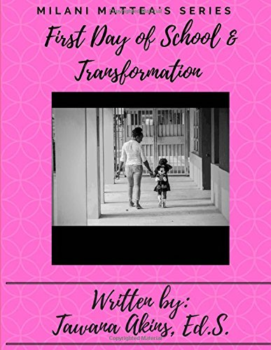 Milani's First Day of School and Transformation: Volume 2 (Milani Mattea Series)