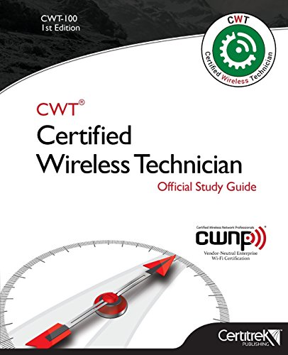 Cwt-100: Certified Wireless Technician: Official Study Guide por Tom Carpenter,Fehmi Sakkal,Manon Lessard