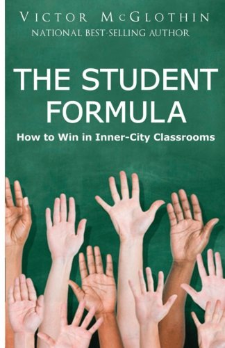 The Student Formula: How to Win in Inner-City Classrooms