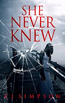 She Never Knew (The Katarina Trilogy Book 1) by [Simpson, CJ]