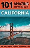 101 Amazing Things to Do in California: California Travel Guide (Los Angelese Travel, San Francisco Travel, San Diego, Malibu, Yosemite )