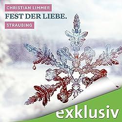 Fest der Liebe. Straubing (Winterkrimi)