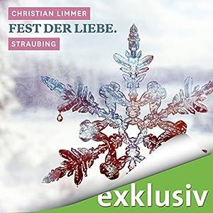 Fest der Liebe. Straubing (Winterkrimi) Hörbuch
