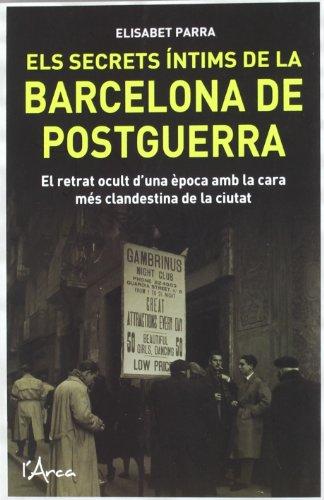Descargar Libro Els Secrets íntims De La Barcelona De Postguerra: Cases De Barrets, Senyoretes De Moral Discreta, Madames I Palanganeros A La Posguerra Elisabet Parra