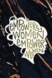Empowered Women Empower Women: Motivational Journal