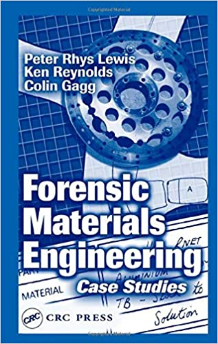 Amazon Com Forensic Materials Engineering Case Studies 9780849311826 Lewis Peter Rhys Reynolds Ken Gagg Colin Books