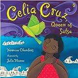 Celia Cruz, Queen of Salsa, Veronica Chambers, 0142407798
