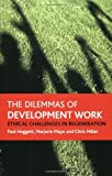img - for The Dilemmas of Development Work: Ethical Challenges in Regeneration (Policy Press Publications (All Titles as Published)) by Paul Hoggett (2008-11-19) book / textbook / text book