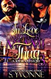 In Love With Her Miami Thug 3: A 305 Hood Story