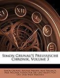 Simon Grunau'S Preussische Chronik, Volume 3, Simon Grunau and Rudolf Philippi, 114165959X