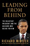 Image of Leading from Behind: The Reluctant President and the Advisors Who Decide for Him