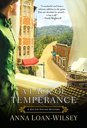A Lack of Temperance (A Hattie Davish Mystery) by [Loan-Wilsey, Anna]