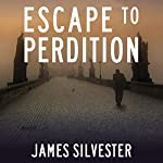 Escape to Perdition | James Silvester