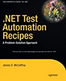 .NET Test Automation Recipes, James McCaffrey, 1430250771