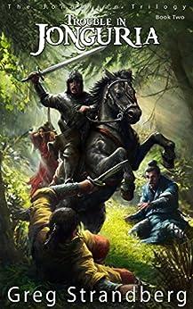 Trouble in Jonguria (The Jongurian Trilogy Book 2) by [Strandberg, Greg]