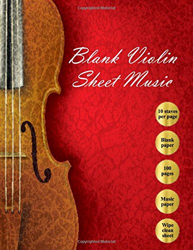 Blank Violin Sheet Music: Blank Violin Music Paper/100 pages/With Wipe Clean Music Paper Composition Sheet (Volume 1)