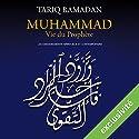 Muhammad Vie du prophète: Les enseignements spirituels et contemporains Audiobook by Tariq Ramadan Narrated by Tariq Ramadan