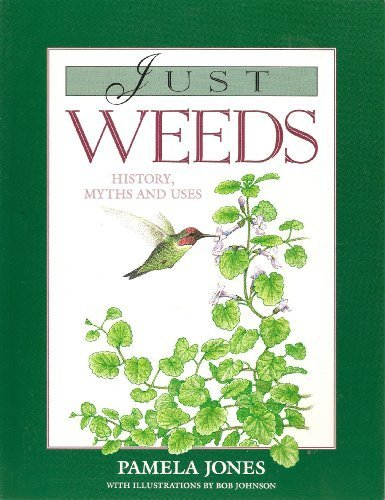 Just Weeds: History, Myths and Uses