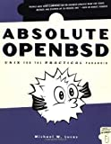 Absolute OpenBSD : UNIX for the Practical Paranoid, Lucas, Michael, 1886411999