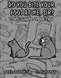 Do You Bite Your Foot At Me, Sir?: Two Lumps, Year 10 (Volume 10)