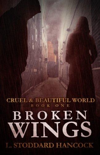 Broken Wings (Cruel & Beautiful World) (Volume 1) - Wings Of The World