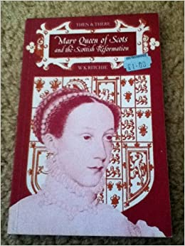 Mary Queen of Scots (Then and There)