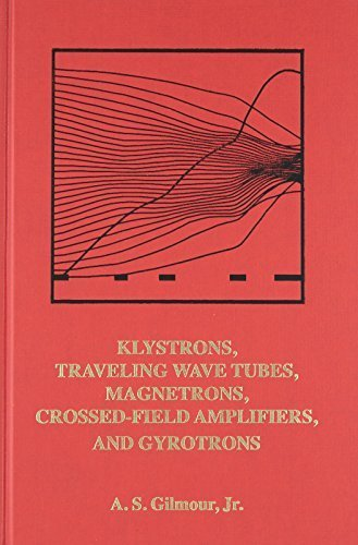 - Principles of Klystrons, Traveling Wave Tubes, Magnetrons, Cross-Field Ampliers, and Gyrotrons: 1 (Artech House Microwave Library) by A.S. Gilmour (2011-03-31)