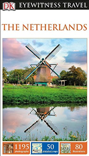 DK Eyewitness Travel Guide: The Netherlands