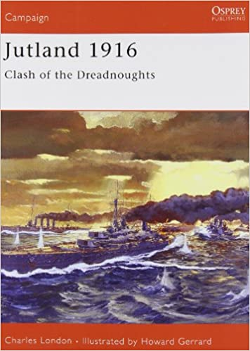 Book Jutland 1916 - Clash of Dreadnoughts (Osprey Military Campaign): The Last Great Clash of Fleets
