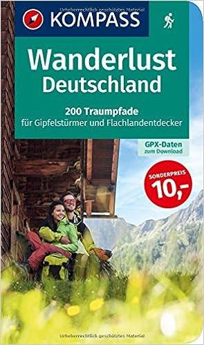 Wanderlust Deutschland 200 Traumpfade Für Gipfelstürmer Und