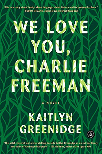 We Love You, Charlie Freeman: A Novel by imusti