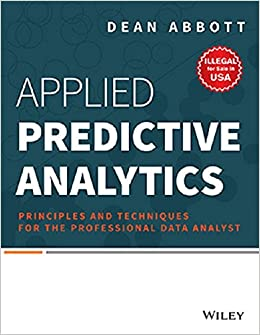 Buy Applied Predictive Analytics: Principles and Techniques