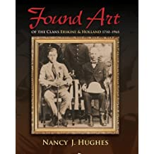 Found Art: of the Clans Erskine & Holland 1710–1965