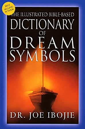 The Illustrated Bible-Based Dictionary of Dream Symbols