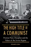 "Edward Cohn, ""The High Title of a Communist: Postwar Party Discipline and the Values of the Soviet Regime"" (NIU Press, 2015)"